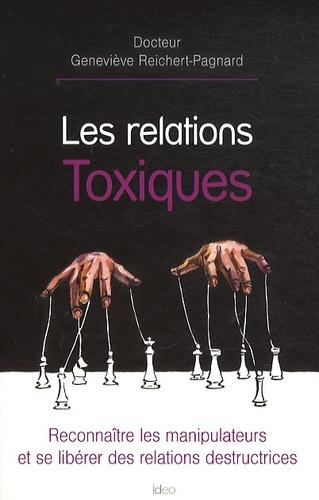 Geneviève Reichert-Pagnard - Les relations Toxiques.