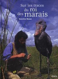 Geneviève Renson - Sur les traces du roi des marais.