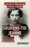Geneviève Reumaux et René Charlet - Souviens-toi Jeanne - Le destin extraordinaire d'une femme ordinaire pendant la Grande Guerre.