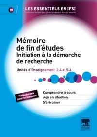Le mémoire de fin d'études Initiation à la démarche de recherche- Unité d'intégration 5.6 et Unité d'enseignement 3.4 - Geneviève Roberton pdf epub