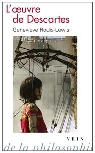Geneviève Rodis-Lewis - L'oeuvre de Descartes. - 2 volumes.