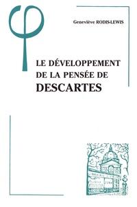 Geneviève Rodis-Lewis - Le développement de la pensée de Descartes.