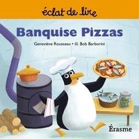 Geneviève Rousseau et  Bob Barborini - Banquise Pizzas - une histoire pour lecteurs débutants (5-8 ans).