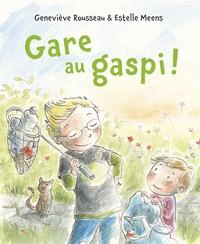 Geneviève Rousseau et Estelle Meens - Gare au gaspi !.