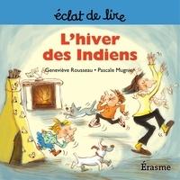Geneviève Rousseau et  Pascale Mugnier - L'hiver des Indiens - une histoire pour lecteurs débutants (5-8 ans).