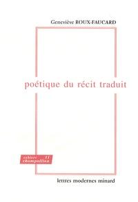 Geneviève Roux-Faucard - Poétique du récit traduit.