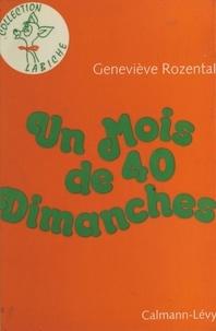 Geneviève Rozental - Un mois de quarante dimanches.