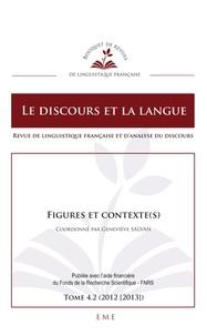 Geneviève Salvan - Le discours et la langue N° 4.2/2012-2013 : Figures et contexte(s).