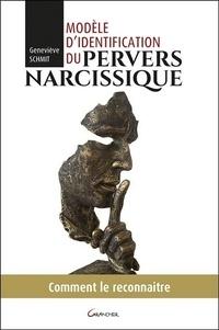 Geneviève Schmit - Modèle d'identification du pervers narcissique - Comment le reconnaître.