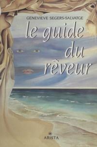 Geneviève Segers-Salvatge et Christiane Lanis - Le guide du rêveur.