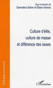 Geneviève Sellier et Eliane Viennot - Culture d'élite, culture de masse et différence des sexes.