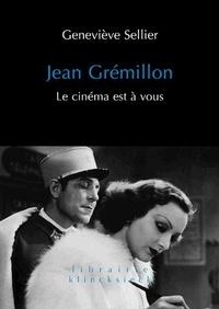Geneviève Sellier - Jean Grémillon - Le cinéma est à vous.