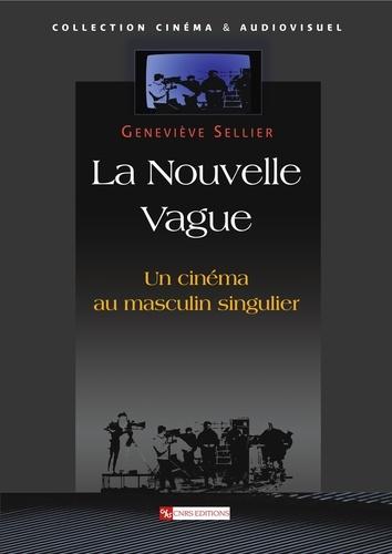 La Nouvelle Vague. Un cinéma au masculin singulier