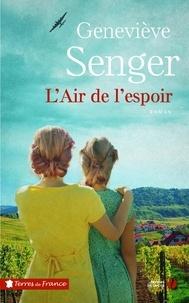 Geneviève Senger - L'air de l'espoir.