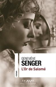 Geneviève Senger - L'or de Salomé.