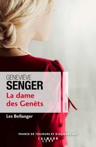Geneviève Senger - La dame des genets (Les Bellanger Tome 2).