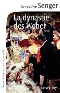 Geneviève Senger - La dynastie des Weber.