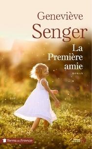 Geneviève Senger - La première amie.