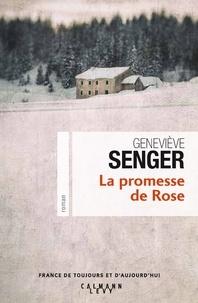 Geneviève Senger - La Promesse de Rose.
