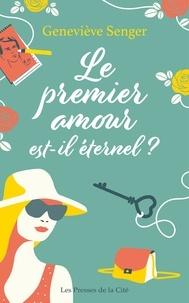 Geneviève Senger - Le premier amour est-il éternel ?.
