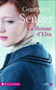Le roman d'Elsa - Geneviève Senger |
