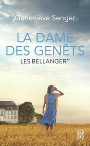 Geneviève Senger - Les Bellanger Tome 2 : La dame des Genêts.