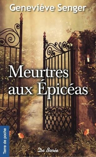 Geneviève Senger - Meurtres aux Epicéas.