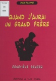 Geneviève Senger - Quand j'aurai un grand frère.