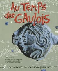 Au temps des Gaulois (Ve-Ier siècle avant JC) - Découvertes archéologiques récentes en Haute-Normandie.pdf