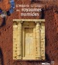Geneviève Sennequier et Cécile Colonna - L'Algérie au temps des royaumes numides - Ve siècle avant J-C - Ier siècle après J-C.