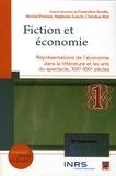 Geneviève Sicotte et Martial Poirson - Fiction et économie - Représentations de l'économie dans la littérature et les arts du spectacle, XIXe-XXIe siècles.
