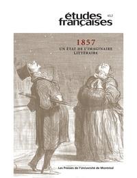 Geneviève Sicotte et Stéphane Vachon - Volume 43 numéro 2 - 1857. Un état de l'imaginaire littéraire.