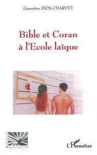 Geneviève Sion-Charvet - Bible et Coran à l'école laïque.