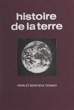 Geneviève Termier et Henri Termier - Histoire de la Terre.