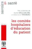 Geneviève Thomas et Alain Deccache - LES COMITES HOSPITALIERS D'EDUCATION DU PATIENT.