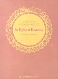Geneviève Vandenbroucke - La boîte à biscuits.