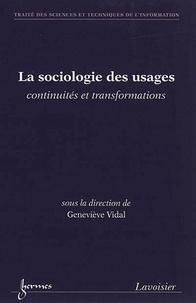 Geneviève Vidal - Sociologie des usages, continuités et transformations - Traité des sciences et techniques de l'information.