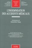 Geneviève Viney et  Collectif - L'indemnisation des accidents médicaux - Actes du colloque du 24 avril 1997, Grande chambre de la Cour de cassation [Paris.