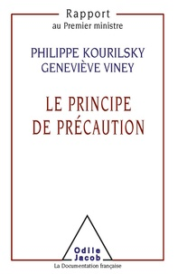 Geneviève Viney et Philippe Kourilsky - LE PRINCIPE DE PRECAUTION. - Rapport au Premier ministre.