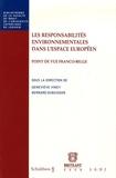 Geneviève Viney et Bernard Dubuisson - Les responsabilités environnementales dans l'espace européen - Point de vue franco-belge.