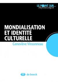 Geneviève Vinsonneau - Mondialisation et identité culturelle.