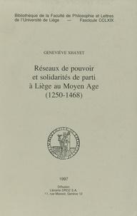 Geneviève Xhayet - Réseaux de pouvoir et solidarités de parti à Liège au Moyen Âge (1250-1468).