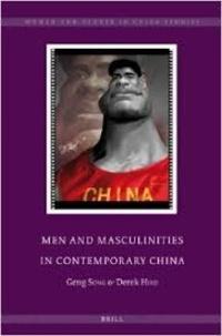 Geng Song et Derek Hird - Men and Masculinities in Contemporary China.