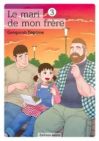 Gengoroh Tagame - Le mari de mon frère Tome 3 : .