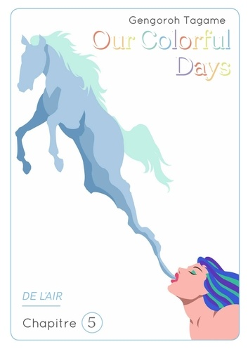 OURCOLORFULDAYS  Our Colorful Days - chapitre 5