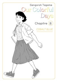 Gengoroh Tagame - OURCOLORFULDAYS  : Our Colorful Days - chapitre 8.