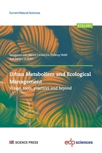 Gengyuan LIU et Marco CASAZZA - Urban Metabolism and Ecological Management: - Vision, tools, practices and beyond.