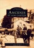Génica Cuisnier et Loïc Ménanteau - Ancenis et son canton - Tome 1.