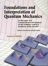 Histoiresdenlire.be Foundations and Interpretation of Quantum Mechanics - In the Light of a Critical-Historical Analysis of the Problems and of a Synthesis of the Results Image