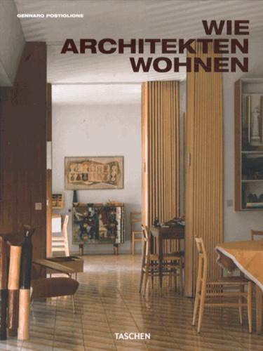 Gennaro Postiglione - Wie Architekten Wohnen.